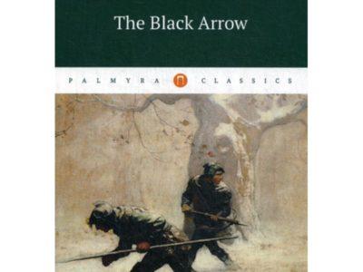 The Black Arrow = Черная стрела: на англ.яз. Stevenson Robert Louis