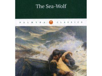 The Sea-Wolf = Морской волк: роман на англ.яз. London Jack