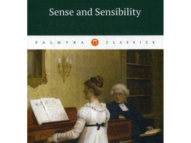 Sense and Sensibility = Чувства и чувствительность: роман на англ.яз. Austen Jane