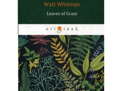 Leaves of grass = Листья травы: стихи на англ.яз. Whitman W.