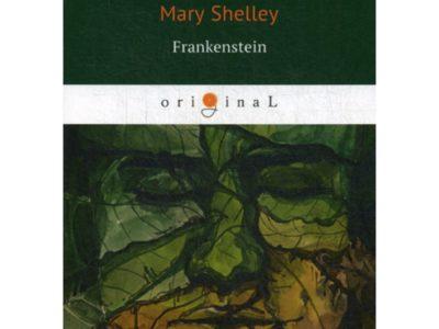 Frankenstein = Франкенштейн: на англ.яз. Shelley M.