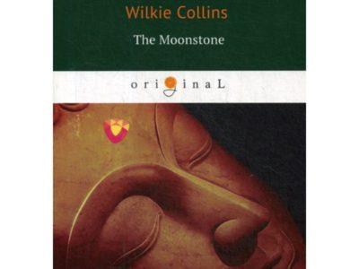 The Moonstone = Лунный Камень: роман на англ.яз. Collins W.