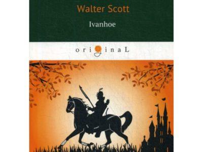 Ivanhoe = Айвенго: роман на англ.яз. Scott W.