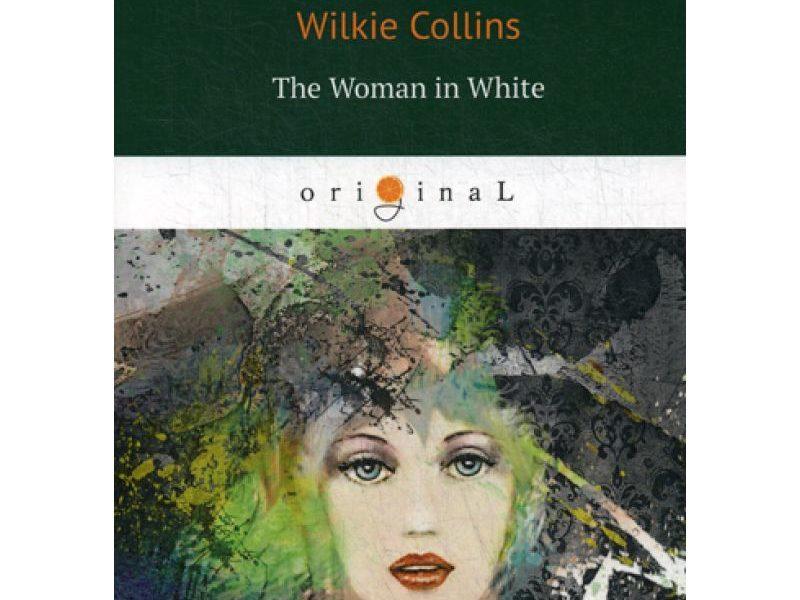 The Woman in White = Женщина в белом: на англ.яз. Collins W.