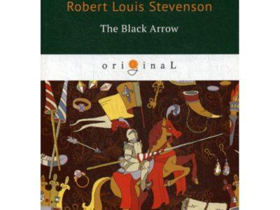 The Black Arrow = Черная стрела: на англ.яз. Stevenson R.