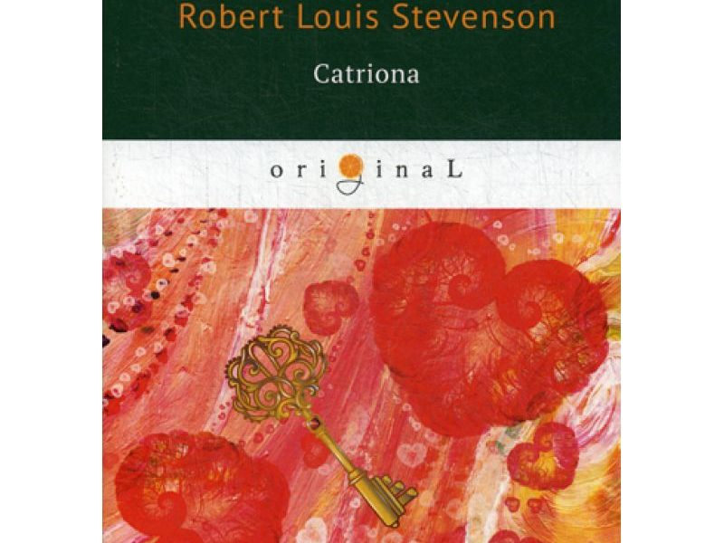 Catriona = Катриона: на англ.яз. Stevenson R.L.