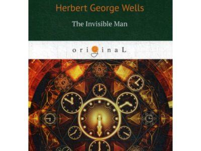 The Invisible Man = Человек-невидимка: роман на англ.яз. Wells H.G.