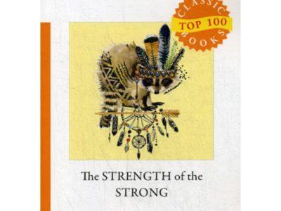 The Strength of the Strong = Сила сильных: на англ.яз. London J.