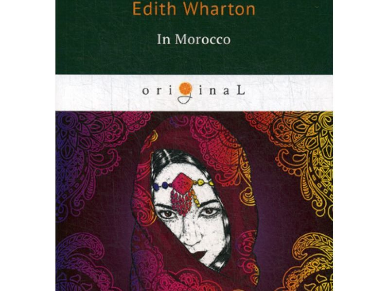 In Morocco = В Марокко: на англ.яз. Wharton E.