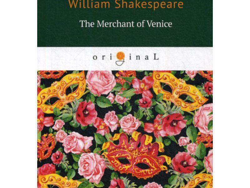 The Merchant of Venice = Венецианский купец: на англ.яз. Shakespeare W.